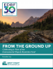 From the Ground Up: Celebrating 30 Years of the EDRF